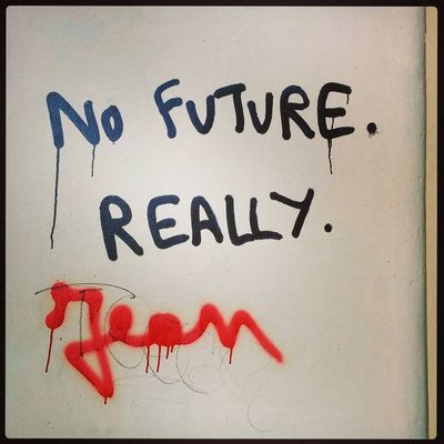 No Future. Really.