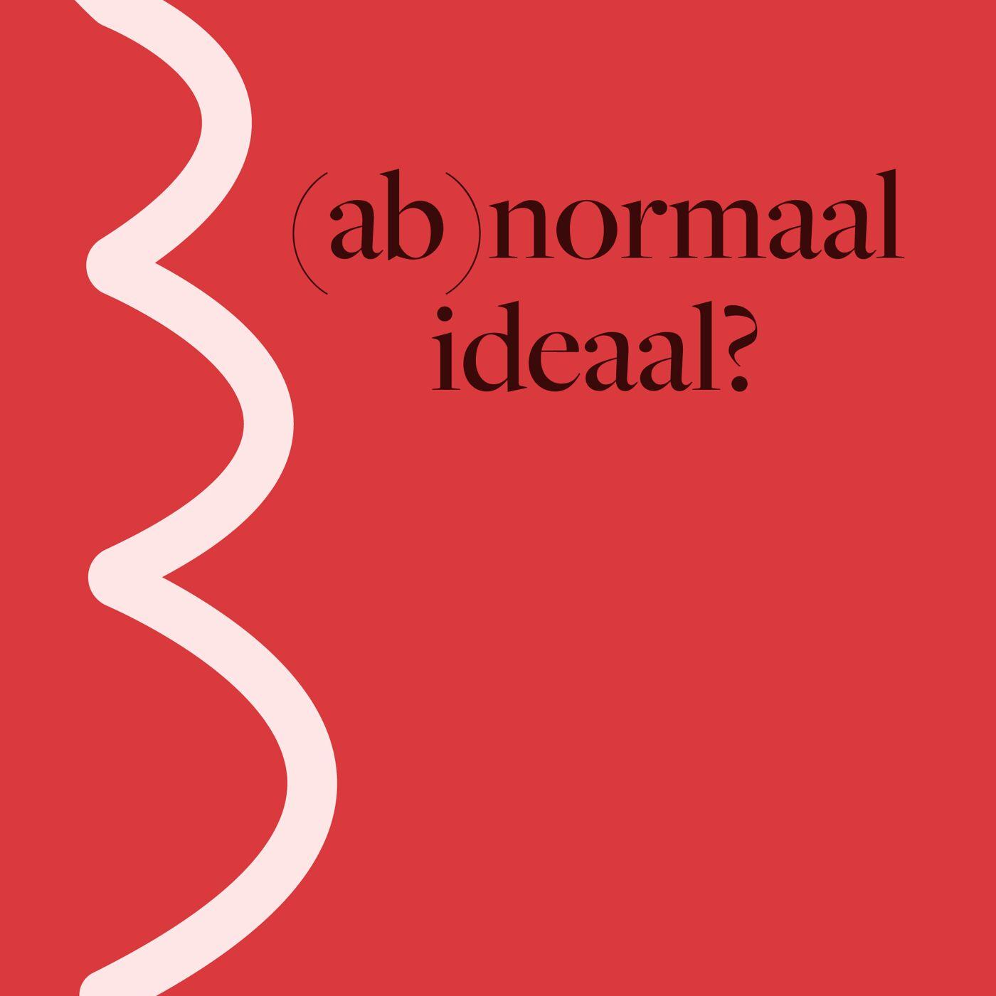 1. (Ab)normaal ideaal?