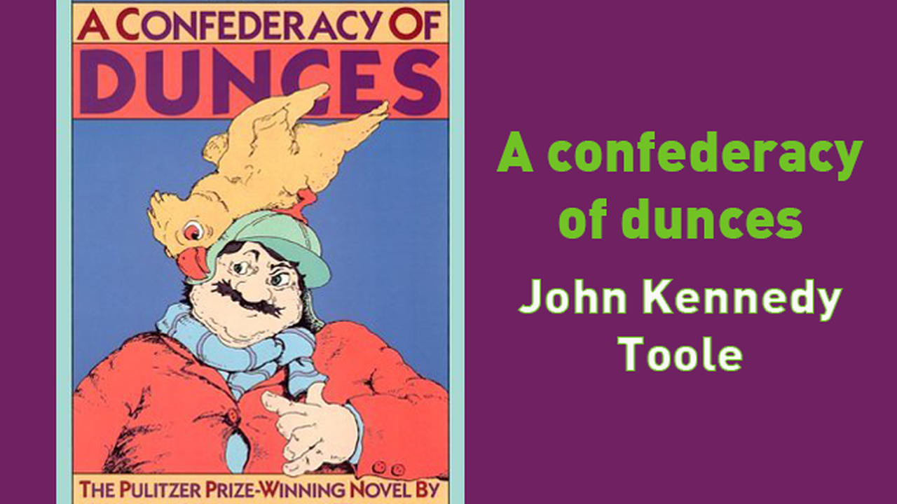confederacy of dunces A confederacy of dunces follows ignatius j reilly, a 300-pound waster who lives with his mother and spends his time belching, watching films, and penning frantic letters that lie unread in another life, he'd write for this site.